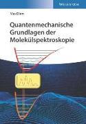 Cover-Bild zu Diem, Max: Quantenmechanische Grundlagen der Molekülspektroskopie