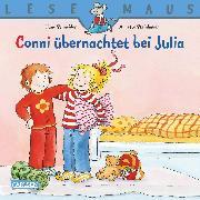 Cover-Bild zu LESEMAUS: Conni übernachtet bei Julia (eBook) von Schneider, Liane