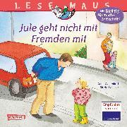 Cover-Bild zu Jule geht nicht mit Fremden mit von Wagenhoff, Anna