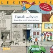 Cover-Bild zu Damals und heute - Kinderalltag vor 100 Jahren und heute von Holtei, Christa