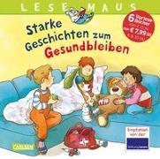 Cover-Bild zu LESEMAUS Sonderbände: Lesemaus Sammelband Starke Geschichten zum Gesundbleiben von Wagenhoff, Anna