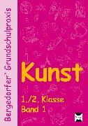 Cover-Bild zu Abbenhaus, Rosalia: Kunst Band 1. 1./.2. Klasse