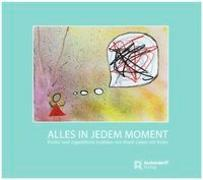 Cover-Bild zu Schlattmann, Monika (Hrsg.): Alles in jedem Moment