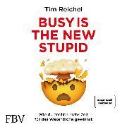 Cover-Bild zu Busy is the New Stupid (Audio Download) von Reichel, Tim