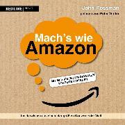Cover-Bild zu Mach's wie Amazon! (Audio Download) von Rossman, John