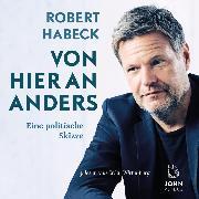 Cover-Bild zu Von hier an anders: Eine politische Skizze (Audio Download) von Habeck, Robert