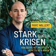 Cover-Bild zu Stark durch Krisen (Audio Download) von Wallert, Marc