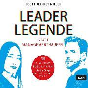 Cover-Bild zu Leader-Legende statt Management-Muffel (Audio Download) von Miller, Scott Jeffrey