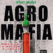 Cover-Bild zu Agromafia (Audio Download) von Meiler, Oliver