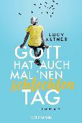 Cover-Bild zu Gott hat auch mal 'nen schlechten Tag (eBook) von Astner, Lucy