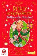 Cover-Bild zu Polly Schlottermotz: Potzblitzverrückte Weihnachten! (eBook) von Astner, Lucy