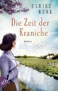 Cover-Bild zu Renk, Ulrike: Die Zeit der Kraniche