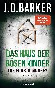 Cover-Bild zu The Fourth Monkey - Das Haus der bösen Kinder (eBook) von Barker, J. D.