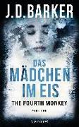 Cover-Bild zu The Fourth Monkey - Das Mädchen im Eis von Barker, J.D.