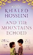 Cover-Bild zu And the Mountains Echoed von Hosseini, Khaled