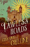 Cover-Bild zu The Lawless Roads (eBook) von Greene, Graham