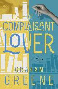 Cover-Bild zu The Complaisant Lover (eBook) von Greene, Graham