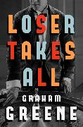 Cover-Bild zu Loser Takes All (eBook) von Greene, Graham