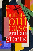 Cover-Bild zu A Burnt-Out Case (eBook) von Greene, Graham