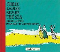 Cover-Bild zu Three Ladies Beside the Sea von Levine, Rhoda