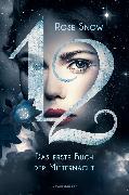 Cover-Bild zu 12 - Das erste Buch der Mitternacht, Band 1 (eBook) von Rose Snow