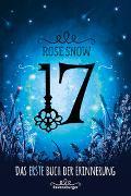 Cover-Bild zu 17, Das erste Buch der Erinnerung von Rose Snow