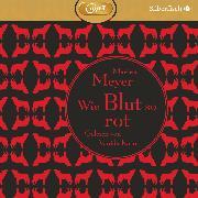 Cover-Bild zu Wie Blut so rot (Audio Download) von Meyer, Marissa