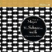 Cover-Bild zu Wie Schnee so weiß (Audio Download) von Meyer, Marissa