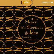 Cover-Bild zu Wie Sterne so golden (Audio Download) von Meyer, Marissa