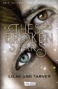 Cover-Bild zu These Broken Stars. Lilac und Tarver (Band 1) (eBook) von Kaufman, Amie