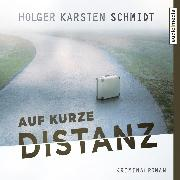 Cover-Bild zu Schmidt, Holger Karsten: Auf kurze Distanz (Audio Download)