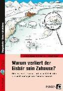 Cover-Bild zu Holthausen, Luise: Warum verliert der Eisbär sein Zuhause?