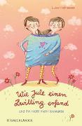 Cover-Bild zu Holthausen, Luise: Wie Jule einen Zwilling erfand und ihn nicht mehr loswurde