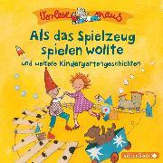 Cover-Bild zu Holthausen, Luise: Als das Spielzeug spielen wollte und weitere Kindergartengeschichten (Audio Download)
