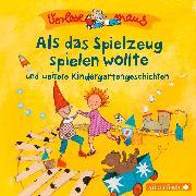 Cover-Bild zu Holthausen , Luise: Vorlesemaus: Als das Spielzeug spielen wollte und weitere Kindergartengeschichten