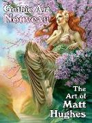Cover-Bild zu Gothic Art Nouveau: The Art of Matt Hughes von Hughes, Matt (Illustr.)