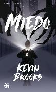 Cover-Bild zu Brooks, Kevin: Miedo (eBook)