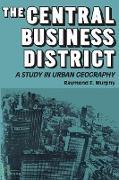 Cover-Bild zu Murphy, Raymond E.: The Central Business District (eBook)