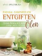 Cover-Bild zu Opitz-Kreher, Karin: Radikal ganzheitlich entgiften (eBook)