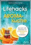 Cover-Bild zu Opitz-Kreher, Karin: Lifehacks für die Aromaküche