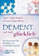 Cover-Bild zu Opitz-Kreher, Karin: Dement und doch glücklich