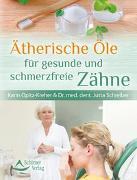 Cover-Bild zu Opitz-Kreher, Karin: Ätherische Öle für gesunde und schmerzfreie Zähne