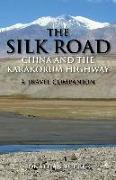 Cover-Bild zu The Silk Road - China and the Karakorum Highway von Tucker, Jonathan