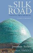 Cover-Bild zu Silk Road - Central Asia, Afghanistan and Iran (eBook) von Tucker, Jonathan