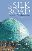 Cover-Bild zu The Silk Road: Central Asia, Afghanistan and Iran von Tucker, Jonathan