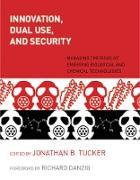 Cover-Bild zu Innovation, Dual Use, and Security von Tucker, Jonathan B.