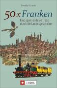 Cover-Bild zu 50 x Franken von Grimmler, Benedikt