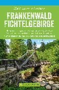Cover-Bild zu Bruckmann Wanderführer: Zeit zum Wandern Frankenwald Fichtelgebirge (eBook) von Grimmler, Benedikt