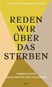 Cover-Bild zu Schneider-Gurewitsch, Kathryn: Reden wir über das Sterben