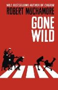 Cover-Bild zu Gone Wild (eBook) von Muchamore, Robert